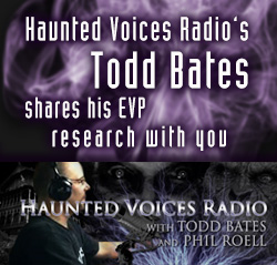 Join Haunted Voices Radio's Todd Bates as he shares his vast knowledge of anomalous voice phenomenon